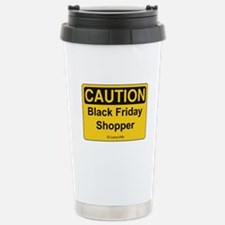Caution Black Friday Shopper Travel Mug