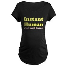 Instant Human Add Bacon T-Shirt
