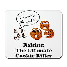 Raisins Cookie Killer Mousepad