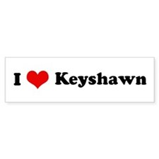 I Love Keyshawn Bumper Car Sticker