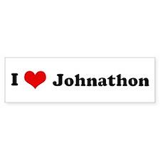 I Love Johnathon Bumper Bumper Sticker