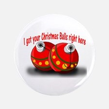 "Christmas Balls 3.5"" Button"