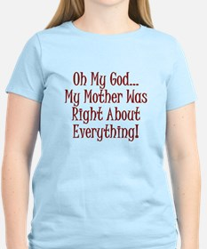 My Mother Was Right T-Shirt