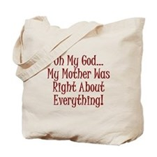 My Mother Was Right Tote Bag