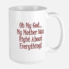 My Mother Was Right Large Mug