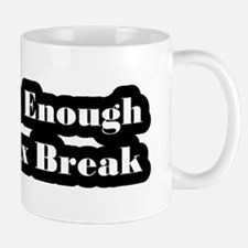 Not Rich Enough For A Tax Break Mug