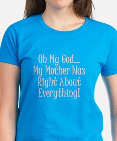 My Mother Was Right Tee