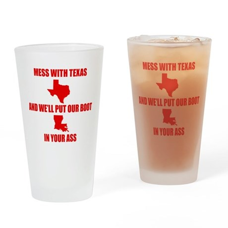 Mess with Texas, Get the boot Drinking Glass