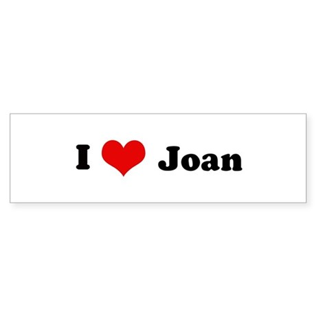 I Love Joan Bumper Sticker