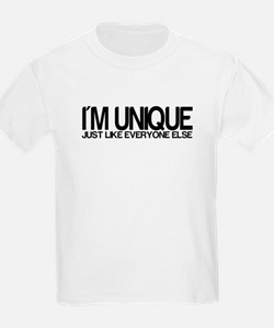 I'm Unique. Just like everyon T-Shirt