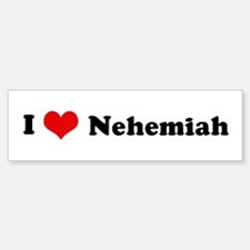 I Love Nehemiah Bumper Bumper Bumper Sticker