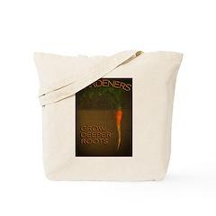 GARDENERS GROW DEEPER ROOTS Tote Bag