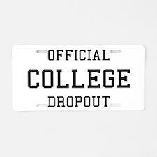 Official College Dropout Aluminum License Plate