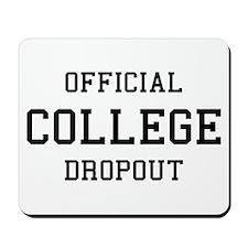 Official College Dropout Mousepad