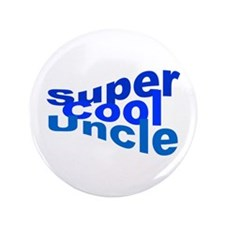 """Super Cool Uncle 3.5"""" Button"""