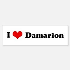 I Love Damarion Bumper Bumper Bumper Sticker