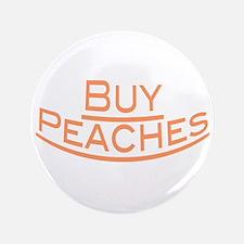 "Buy Peaches 3.5"" Button"
