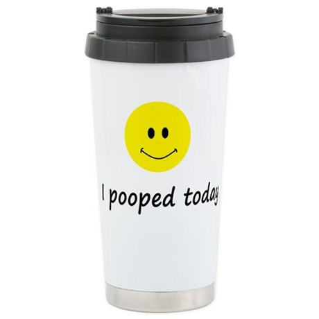 I pooped today Stainless Steel Travel Mug