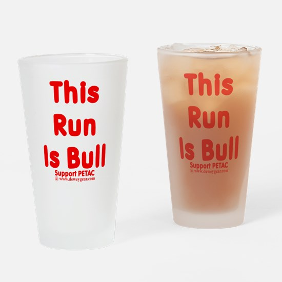 This Run Is Bull Drinking Glass