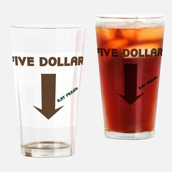 Five Dollar Drinking Glass