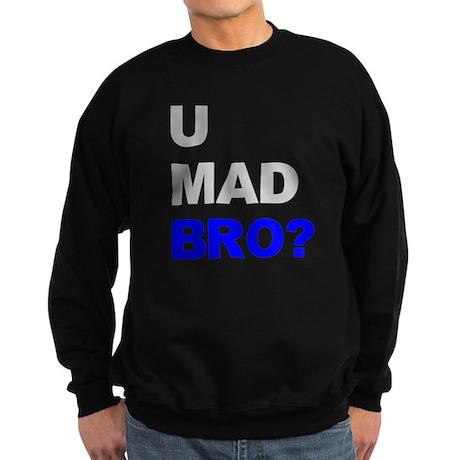 You Mad Bro? Sweatshirt (dark)