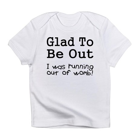 Running Out of Womb Infant T-Shirt