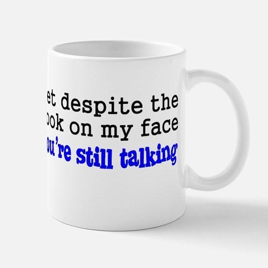 Why Are You Still Talking Mug