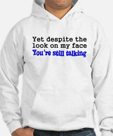 Why Are You Still Talking Hoodie