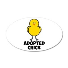 Adopted Chick 22x14 Oval Wall Peel