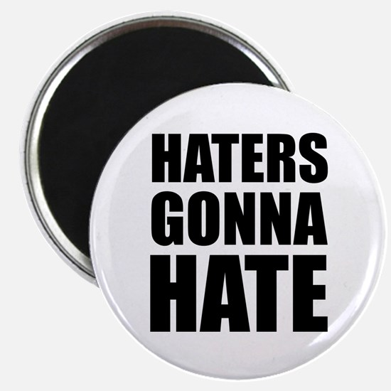 Haters Gonna Hate Magnet