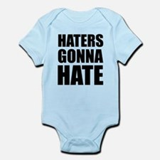 Haters Gonna Hate Infant Bodysuit