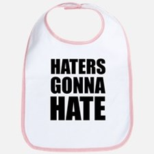 Haters Gonna Hate Bib