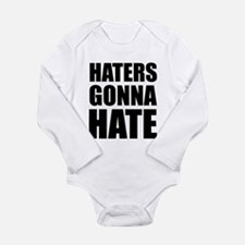 Haters Gonna Hate Long Sleeve Infant Bodysuit