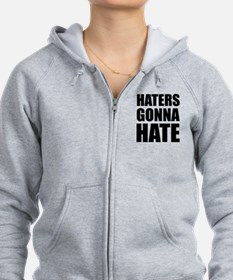 Haters Gonna Hate Zip Hoodie