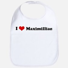 I Love Maximillian Bib