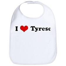 I Love Tyrese Bib