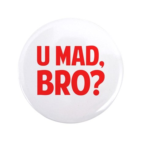 "U Mad, Bro? 3.5"" Button (100 pack)"