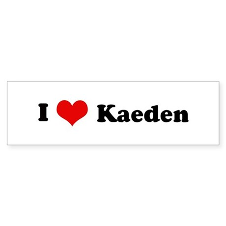 I Love Kaeden Bumper Sticker