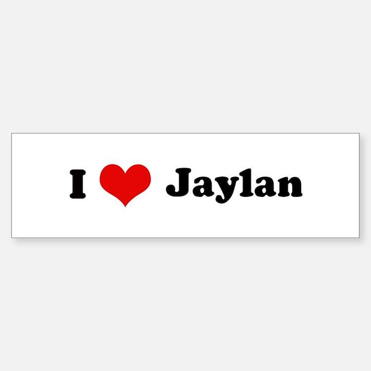 I Love Jaylan Bumper Bumper Bumper Sticker