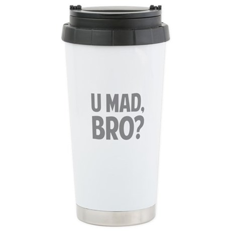 U Mad, Bro? Stainless Steel Travel Mug