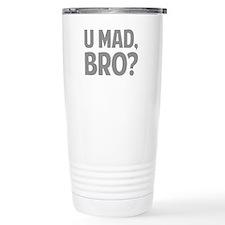 U Mad, Bro? Travel Mug