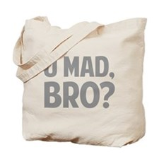 U Mad, Bro? Tote Bag