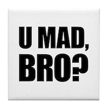 U Mad, Bro? Tile Coaster