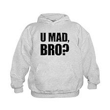U Mad, Bro? Hoody