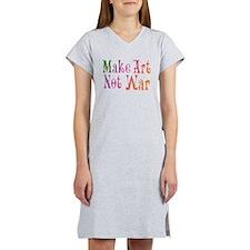 Make Art Not War Women's Nightshirt