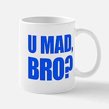 U Mad, Bro? Mug