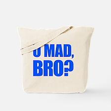 U Mad, Bro? Tote Bag