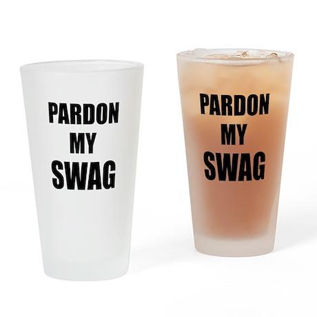 Pardon My Swag Drinking Glass