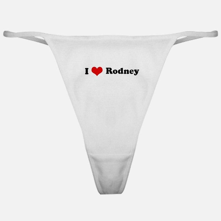 I Love Rodney Classic Thong