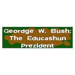 The Educashun Prezident Bumper Bumper Sticker